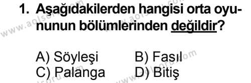 Dil ve Anlatım 5 Dersi 2013 - 2014 Yılı 3. Dönem Sınav Soruları 1. Soru