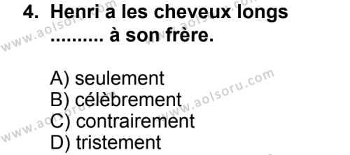 Fransızca 4 Dersi 2011 - 2012 Yılı Ek Sınav Soruları 4. Soru