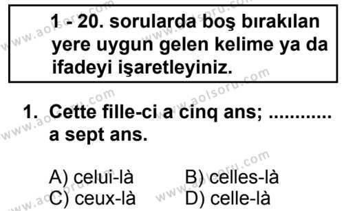 Fransızca 4 Dersi 2013 - 2014 Yılı 3. Dönem Sınav Soruları 1. Soru