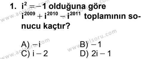 Seçmeli Matematik 1 Dersi 2011 - 2012 Yılı Ek Sınav Soruları 1. Soru