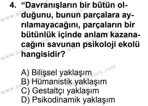 Seçmeli Psikoloji 1 Dersi 2013 - 2014 Yılı 2. Dönem Sınavı 4. Soru