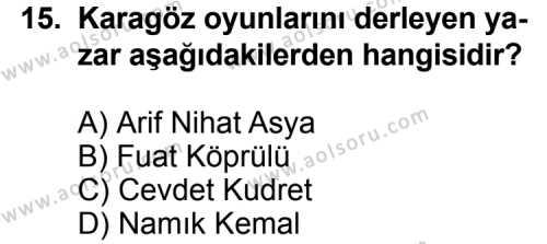 Seçmeli Türk Edebiyatı 4 Dersi 2011-2012 Yılı 3. Dönem Sınavı 15. Soru