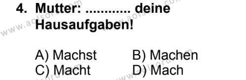 Seçmeli Yabancı Dil Almanca 4 Dersi 2013 - 2014 Yılı 3. Dönem Sınav Soruları 4. Soru