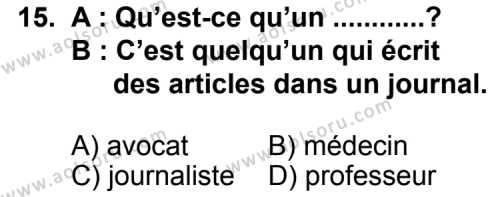 Seçmeli Yabancı Dil Fransızca 3 Dersi 2013-2014 Yılı 1. Dönem Sınavı 15. Soru