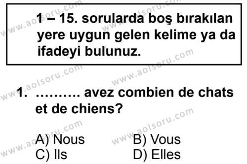 Seçmeli Yabancı Dil Fransızca 3 Dersi 2014 - 2015 Yılı 1. Dönem Sınav Soruları 1. Soru