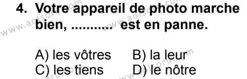Seçmeli Yabancı Dil Fransızca 4 Dersi 2011 - 2012 Yılı Ek Sınav Soruları 4. Soru