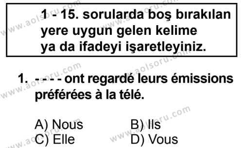 Seçmeli Yabancı Dil Fransızca 5 Dersi 2014 - 2015 Yılı Ek Sınav Soruları 1. Soru