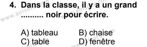 Seçmeli Yabancı Dil Fransızca 6 Dersi 2011 - 2012 Yılı Ek Sınav Soruları 4. Soru